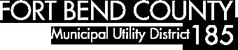 Fort Bend Municipal Utility District 185